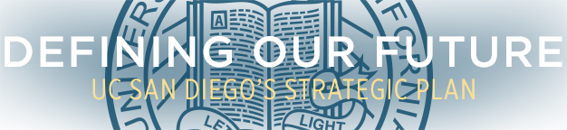 Defining Our future - UC San Diego's Strategic Plan